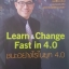 Learn & Change Fast in 4.0 ชนะอย่างไรในยุค 4.0